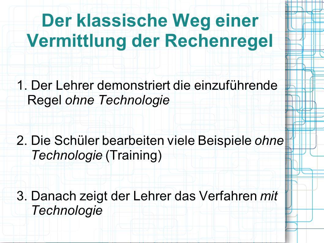 Der klassische Weg einer Vermittlung der Rechenregel 1.
