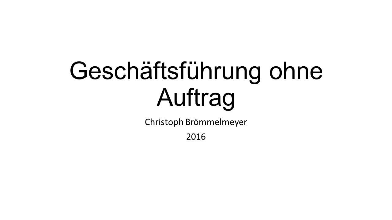 Geschäftsführung ohne Auftrag Christoph Brömmelmeyer 2016