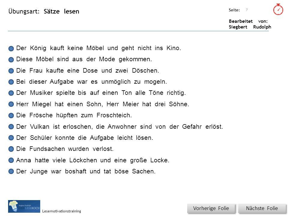 Übungsart: Seite: Bearbeitet von: Siegbert Rudolph Lesemotivationstraining Sätze lesen Titel: Quelle: Nächste Folie Vorherige Folie 7 Der König kauft