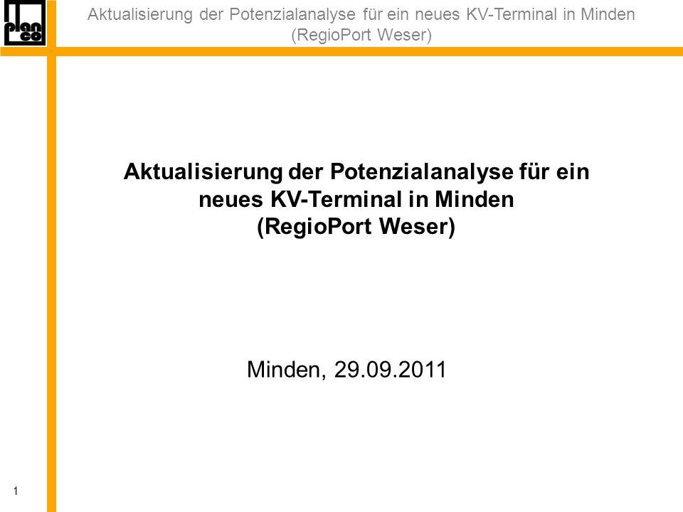 Aktualisierung der Potenzialanalyse für ein neues KV-Terminal in Minden (RegioPort Weser) 1 Minden, 29.09.2011 Aktualisierung der Potenzialanalyse für ein neues KV-Terminal in Minden (RegioPort Weser)