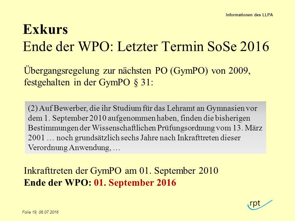 Exkurs Ende der WPO: Letzter Termin SoSe 2016 Übergangsregelung zur nächsten PO (GymPO) von 2009, festgehalten in der GymPO § 31: Inkrafttreten der GymPO am 01.