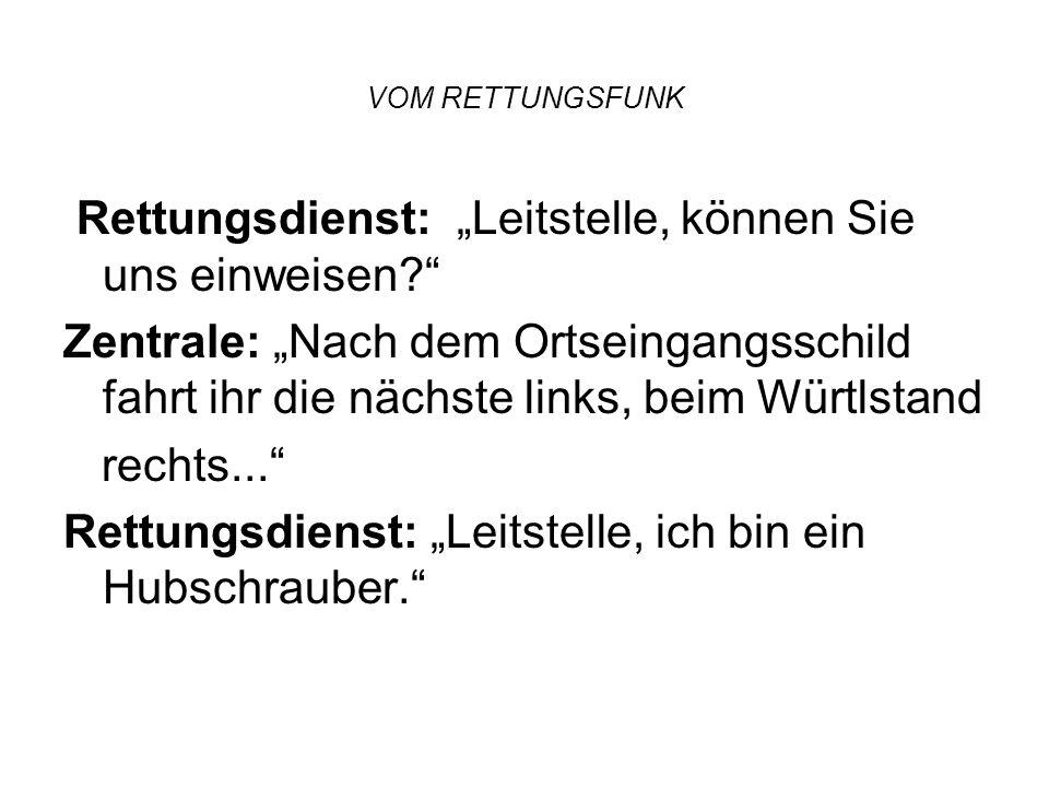 """VOM RETTUNGSFUNK Zentrale: """"Abfahrt sofort."""