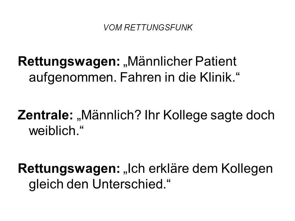 """VOM RETTUNGSFUNK Rettungswagen: """"Männlicher Patient aufgenommen."""