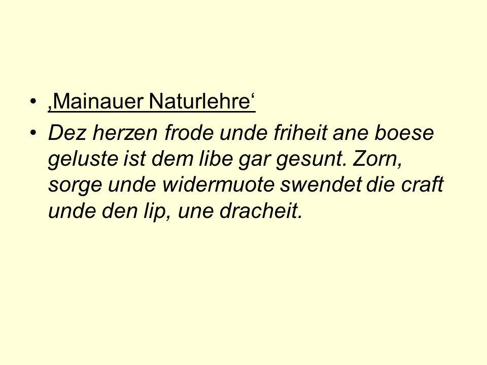'Mainauer Naturlehre' Dez herzen frode unde friheit ane boese geluste ist dem libe gar gesunt.