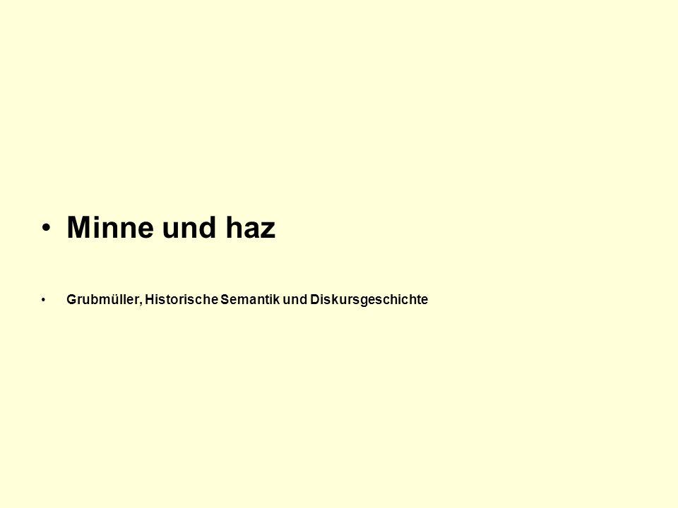 Minne und haz Grubmüller, Historische Semantik und Diskursgeschichte