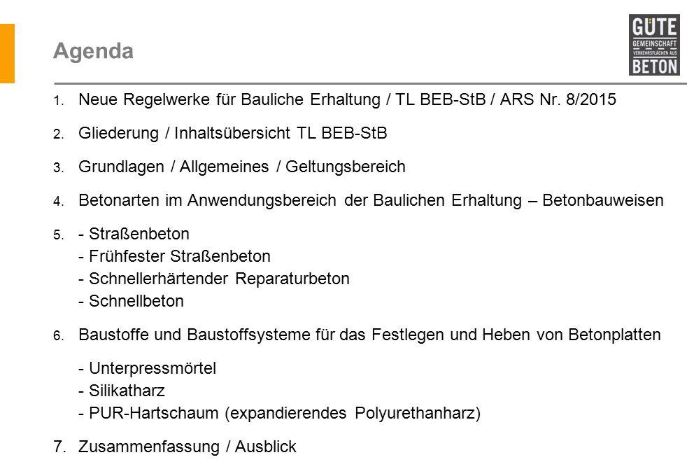 Agenda 1. Neue Regelwerke für Bauliche Erhaltung / TL BEB-StB / ARS Nr.