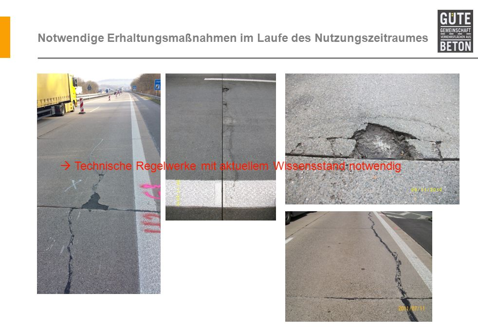 TL BEB-StB – Baustoffe und Baustoffsysteme – Betonarten In Abhängigkeit von der Sperrzeit können Betone mit unterschiedlicher Festigkeitsentwicklung verwendet werden  Straßenbeton (TL Beton-StB)  Frühfester Straßenbeton (TL Beton-StB / TL BEB-StB )  Schnellbeton (TL BEB-StB) o Straßenbeton (> 24 h) erreicht langsamer als ein Frühfester Straßenbeton und Schnellbeton die für die Verkehrsfreigabe geforderte Festigkeit.