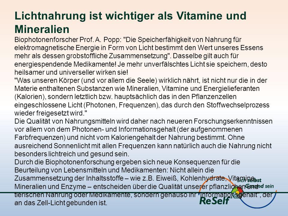 Lichtnahrung ist wichtiger als Vitamine und Mineralien Biophotonenforscher Prof. A. Popp: