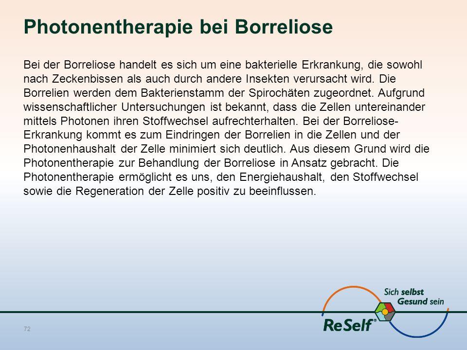 Photonentherapie bei Borreliose Bei der Borreliose handelt es sich um eine bakterielle Erkrankung, die sowohl nach Zeckenbissen als auch durch andere