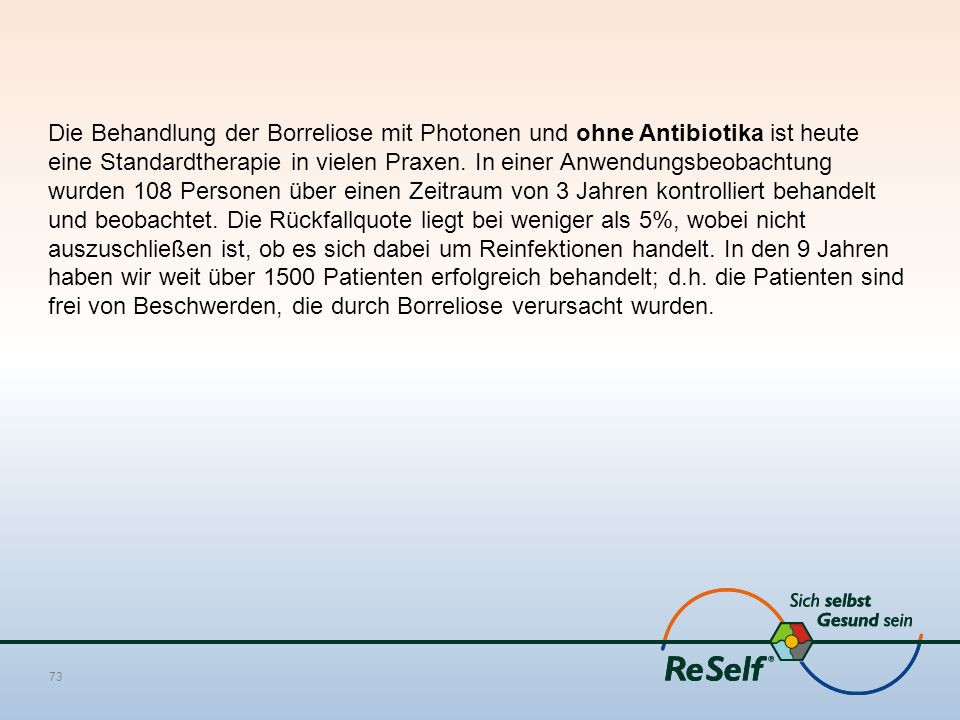 Die Behandlung der Borreliose mit Photonen und ohne Antibiotika ist heute eine Standardtherapie in vielen Praxen. In einer Anwendungsbeobachtung wurde