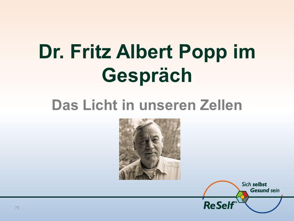 75 Dr. Fritz Albert Popp im Gespräch Das Licht in unseren Zellen