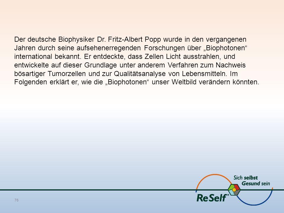 """Der deutsche Biophysiker Dr. Fritz-Albert Popp wurde in den vergangenen Jahren durch seine aufsehenerregenden Forschungen über """"Biophotonen"""" internati"""