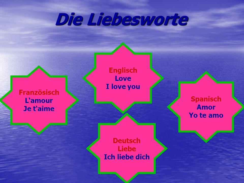 Die Liebesworte Spanisch Amor Yo te amo Französisch L'amour Je t'aime Englisch Love I love you Deutsch Liebe Ich liebe dich