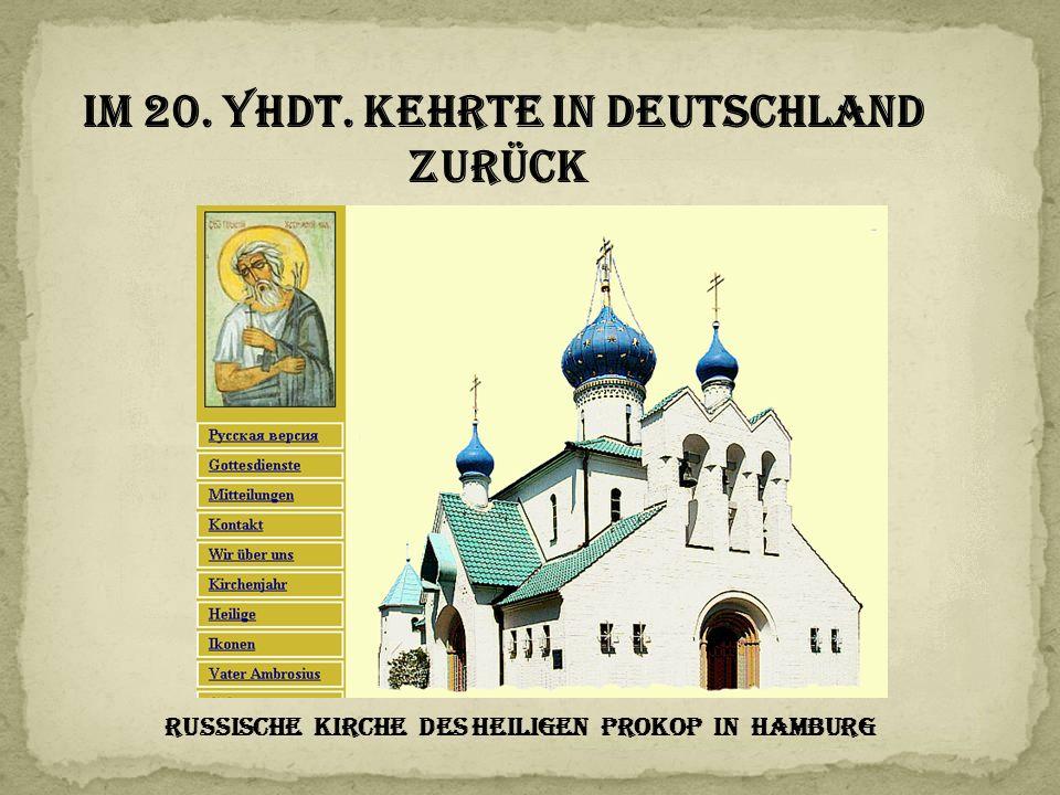 im 20. Yhdt. Kehrte in Deutschland zurück Russische Kirche des heiligen Prokop in Hamburg