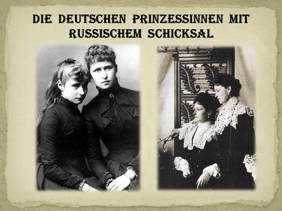Die deutschen Prinzessinnen mit russischem Schicksal