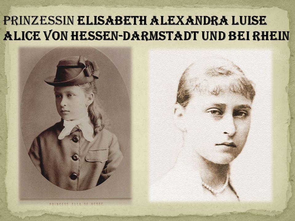 Prinzessin Elisabeth Alexandra Luise Alice von Hessen-Darmstadt und bei Rhein
