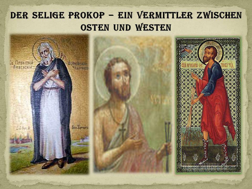 Der selige Prokop – ein Vermittler zwischen Osten und Westen