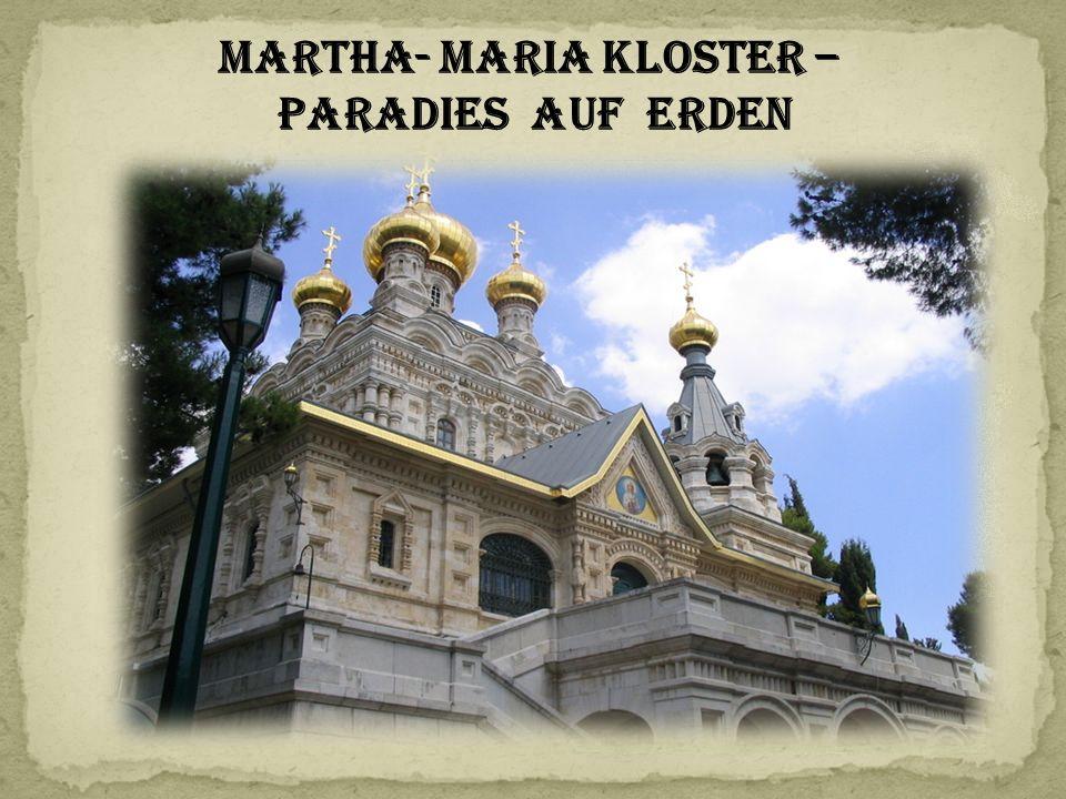 Martha- maria Kloster – Paradies auf Erden