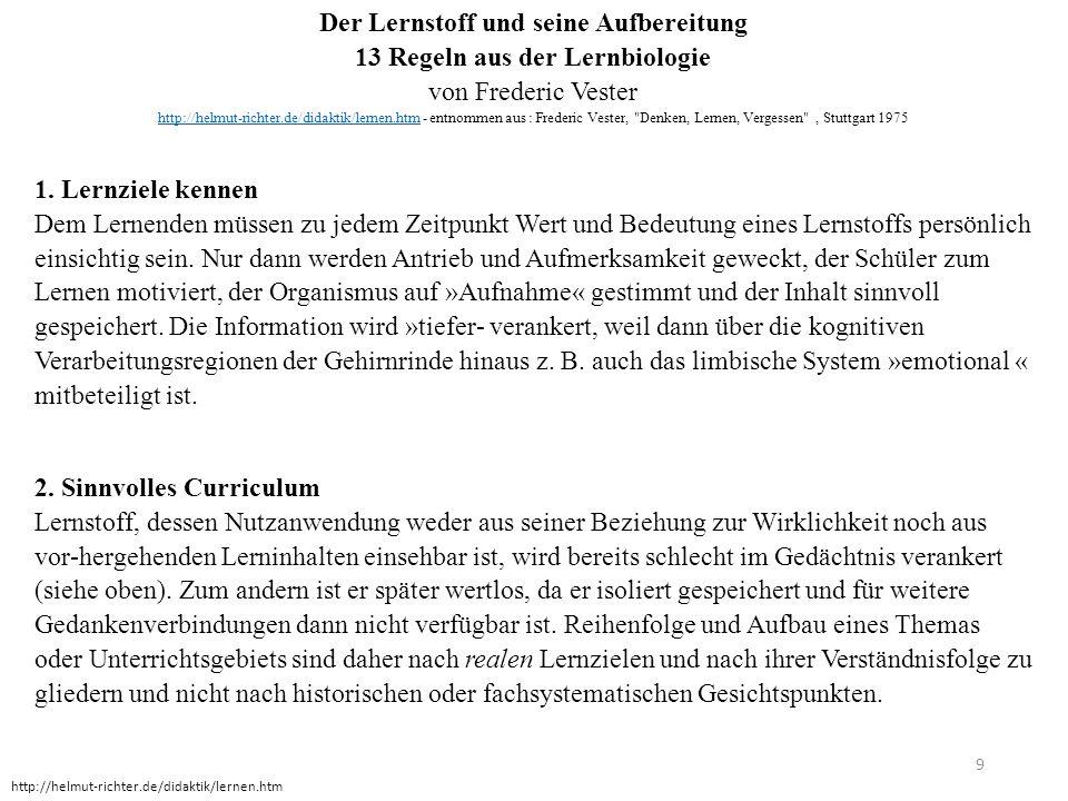 Der Lernstoff und seine Aufbereitung 13 Regeln aus der Lernbiologie von Frederic Vester http://helmut-richter.de/didaktik/lernen.htmhttp://helmut-rich
