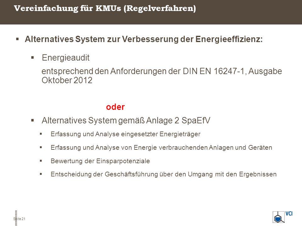 Vereinfachung für KMUs (Regelverfahren)  Alternatives System zur Verbesserung der Energieeffizienz:  Energieaudit entsprechend den Anforderungen der