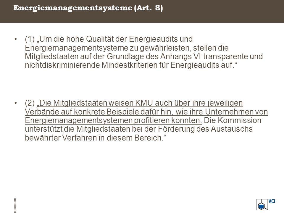 """Energiemanagementsysteme (Art. 8) (1) """"Um die hohe Qualität der Energieaudits und Energiemanagementsysteme zu gewährleisten, stellen die Mitgliedstaat"""
