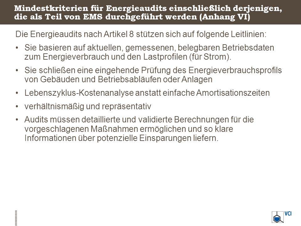 Mindestkriterien für Energieaudits einschließlich derjenigen, die als Teil von EMS durchgeführt werden (Anhang VI) Die Energieaudits nach Artikel 8 st