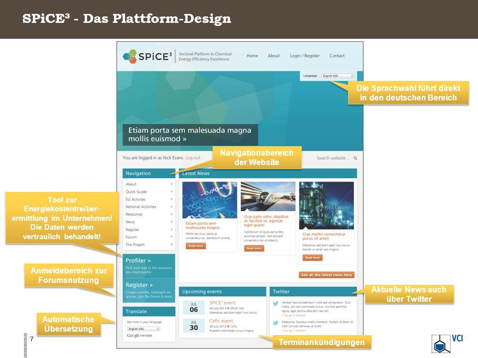 SPiCE³ - Das Plattform-Design 7 Die Sprachwahl führt direkt in den deutschen Bereich Tool zur Energiekostentreiber- ermittlung im Unternehmen.