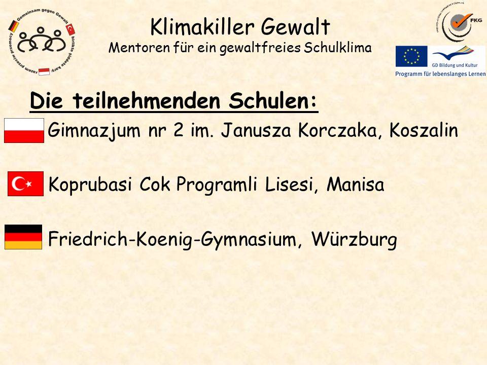 Klimakiller Gewalt Mentoren für ein gewaltfreies Schulklima Die teilnehmenden Schulen: -Gimnazjum nr 2 im.