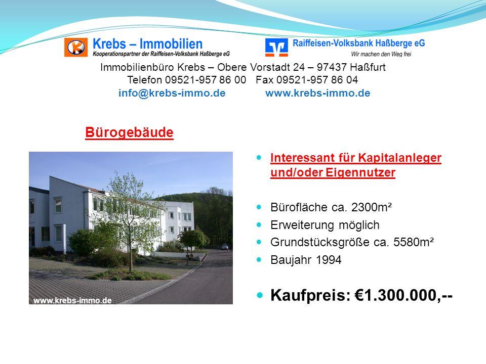 Immobilienbüro Krebs – Obere Vorstadt 24 – 97437 Haßfurt Telefon 09521-957 86 00 Fax 09521-957 86 04 info@krebs-immo.de www.krebs-immo.de Interessant für Kapitalanleger und/oder Eigennutzer Bürofläche ca.