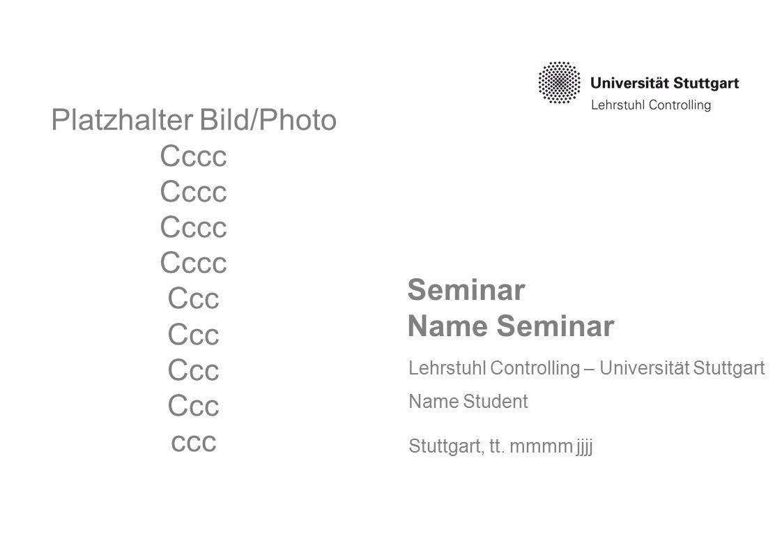 Seminar Name Seminar Lehrstuhl Controlling – Universität Stuttgart Name Student Stuttgart, tt.