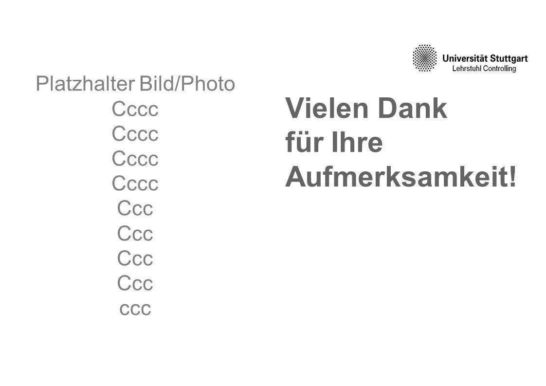 Vielen Dank für Ihre Aufmerksamkeit! Platzhalter Bild/Photo Cccc Ccc ccc