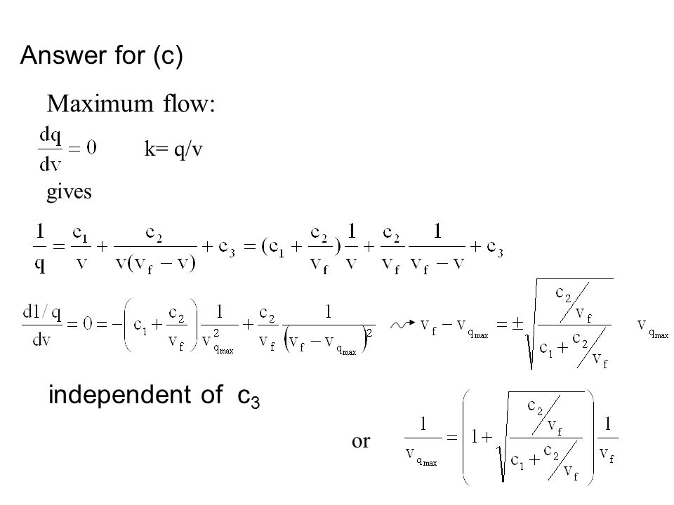 Answer for (c) Maximum flow: k= q/v independent of c 3 or gives