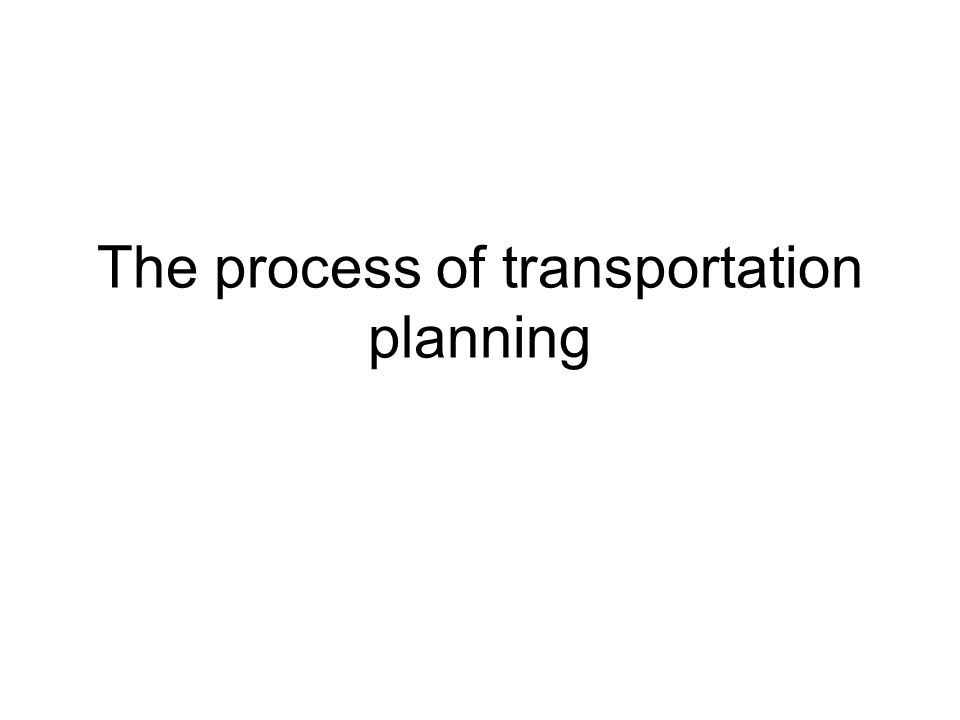 The process of transportation planning