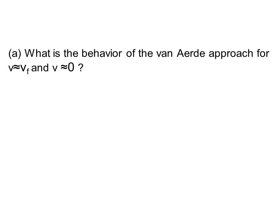 (a) What is the behavior of the van Aerde approach for v ≈v f and v ≈0