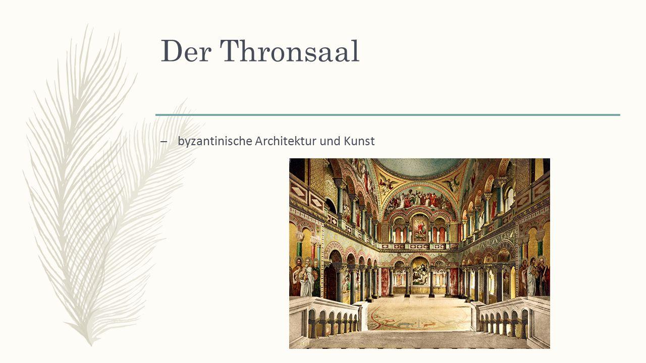 Der Thronsaal – byzantinische Architektur und Kunst