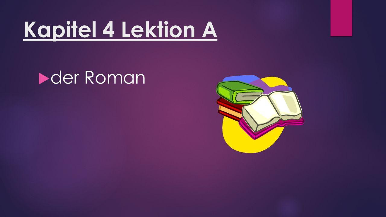 Kapitel 4 Lektion A  der Roman