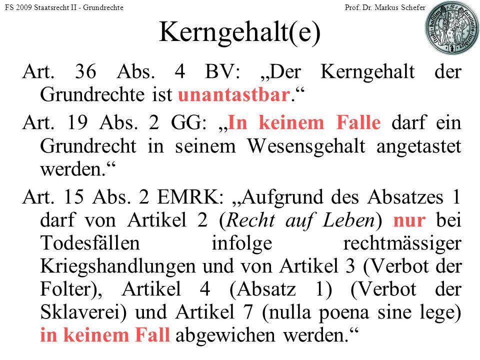 FS 2009 Staatsrecht II - GrundrechteProf. Dr. Markus Schefer Kerngehalt(e) Art.