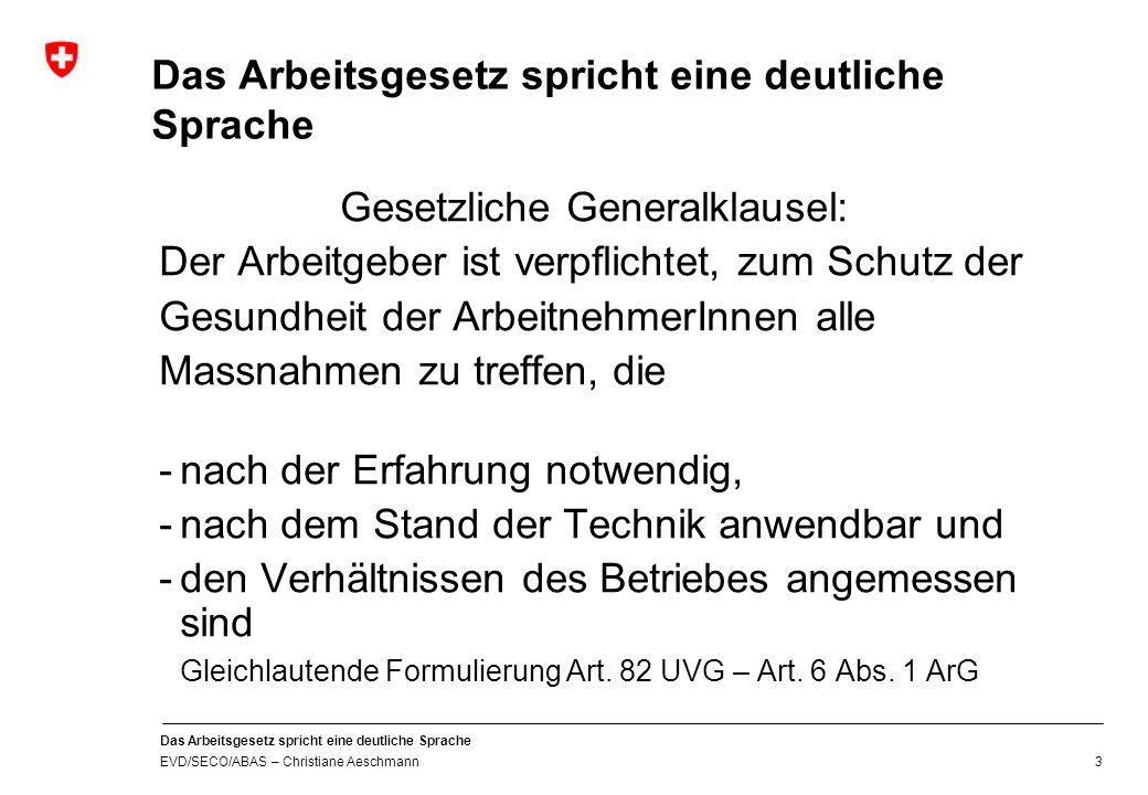 Das Arbeitsgesetz spricht eine deutliche Sprache EVD/SECO/ABAS – Christiane Aeschmann 2 Allg.