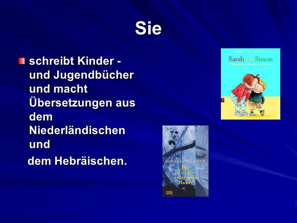 Sie hält auch Vorlesungen für Kinder und Jugemdliche in den Schulen in Deutschland und im Ausland.
