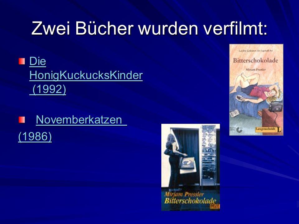 Zwei Bücher wurden verfilmt: Die HonigKuckucksKinder (1992) Die HonigKuckucksKinder (1992) Novemberkatzen Novemberkatzen Novemberkatzen (1986)