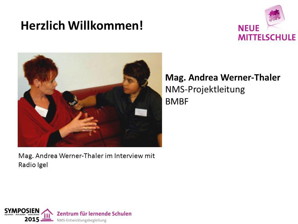 Herzlich Willkommen. Mag. Andrea Werner-Thaler NMS-Projektleitung BMBF Mag.