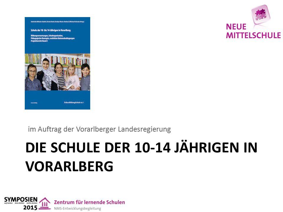 DIE SCHULE DER 10-14 JÄHRIGEN IN VORARLBERG im Auftrag der Vorarlberger Landesregierung