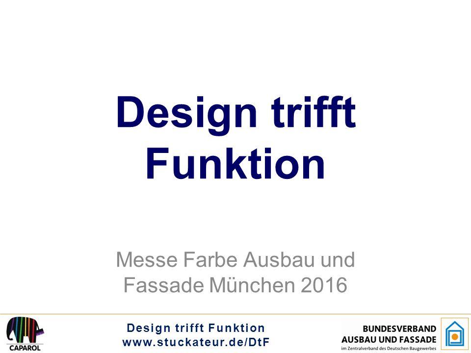 Design trifft Funktion www.stuckateur.de/DtF Design trifft Funktion Messe Farbe Ausbau und Fassade München 2016