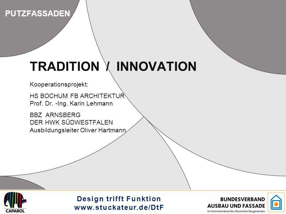 Design trifft Funktion www.stuckateur.de/DtF TRADITION / INNOVATION Kooperationsprojekt: HS BOCHUM FB ARCHITEKTUR Prof.