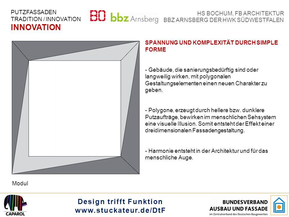 Design trifft Funktion www.stuckateur.de/DtF HS BOCHUM, FB ARCHITEKTUR BBZ ARNSBERG DER HWK SÜDWESTFALEN SPANNUNG UND KOMPLEXITÄT DURCH SIMPLE FORME PUTZFASSADEN TRADITION / INNOVATION INNOVATION Sanierungsbedürftiges Studentenwohnheim (Stiperlerstr.