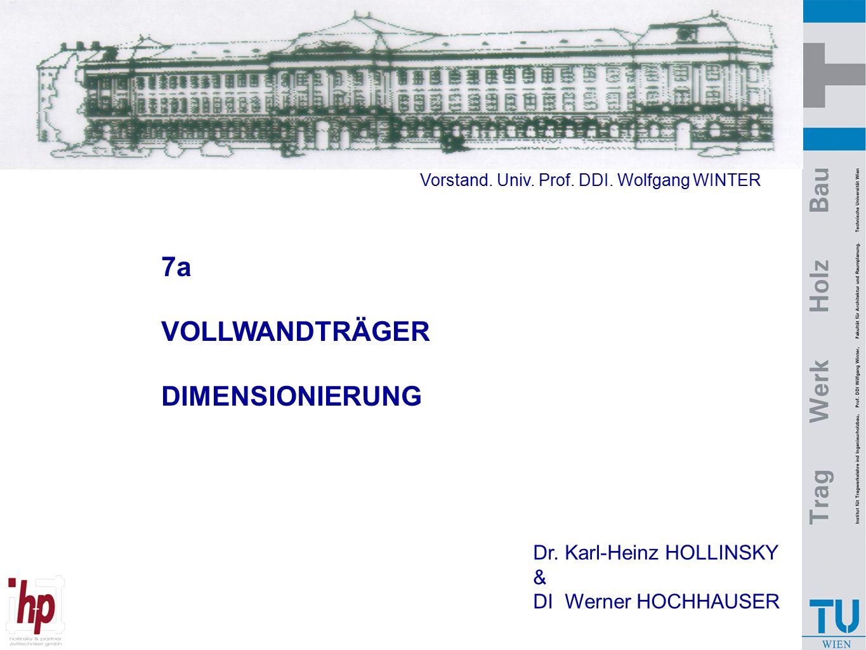 7a VOLLWANDTRÄGER DIMENSIONIERUNG Dr. Karl-Heinz HOLLINSKY & DI Werner HOCHHAUSER Vorstand. Univ. Prof. DDI. Wolfgang WINTER
