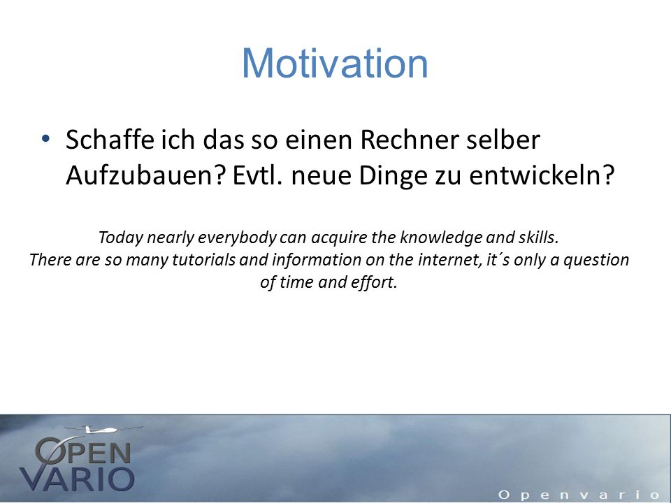 Motivation Do it yourself.– Du willst ein neues Feature.