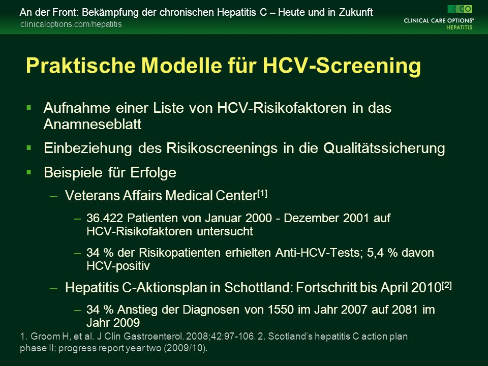 clinicaloptions.com/hepatitis An der Front: Bekämpfung der chronischen Hepatitis C – Heute und in Zukunft Praktische Modelle für HCV-Screening  Aufna