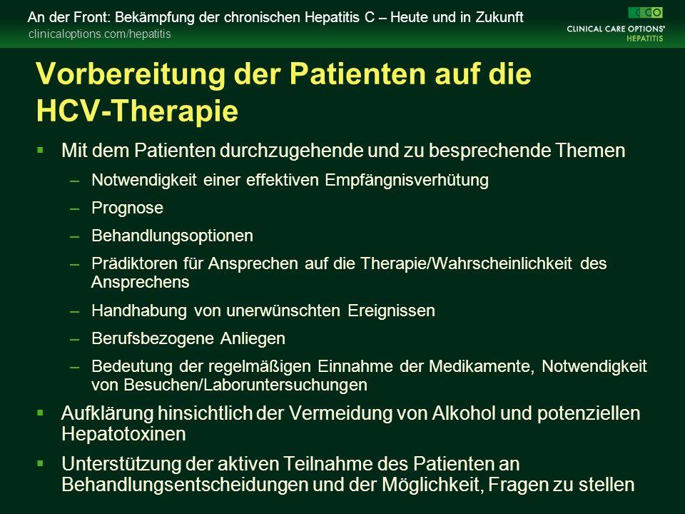 clinicaloptions.com/hepatitis An der Front: Bekämpfung der chronischen Hepatitis C – Heute und in Zukunft Vorbereitung der Patienten auf die HCV-Thera