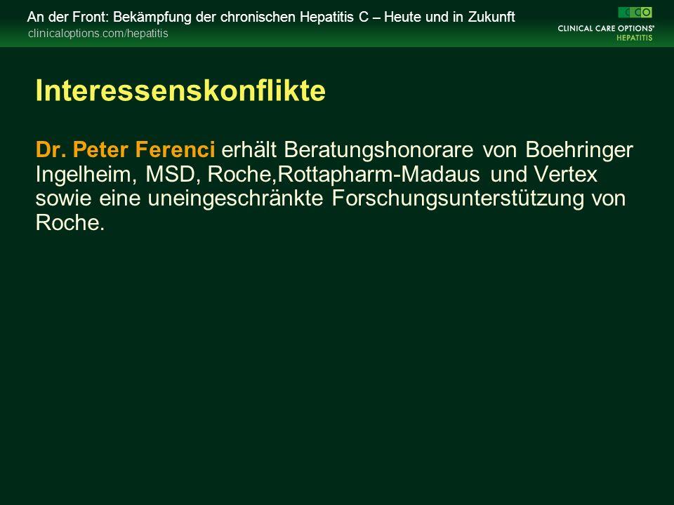 clinicaloptions.com/hepatitis An der Front: Bekämpfung der chronischen Hepatitis C – Heute und in Zukunft Interessenskonflikte Dr. Peter Ferenci erhäl